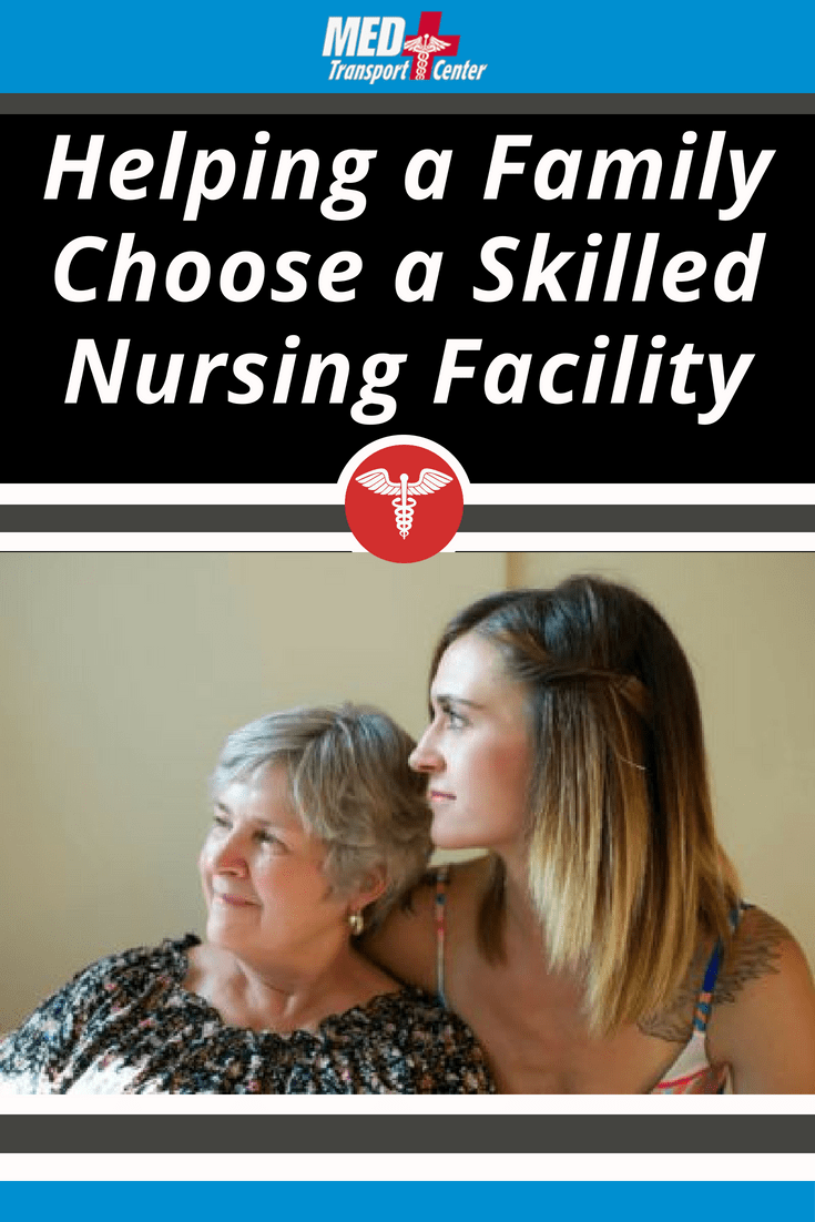 Helping a Family Choose a Skilled Nursing Facility