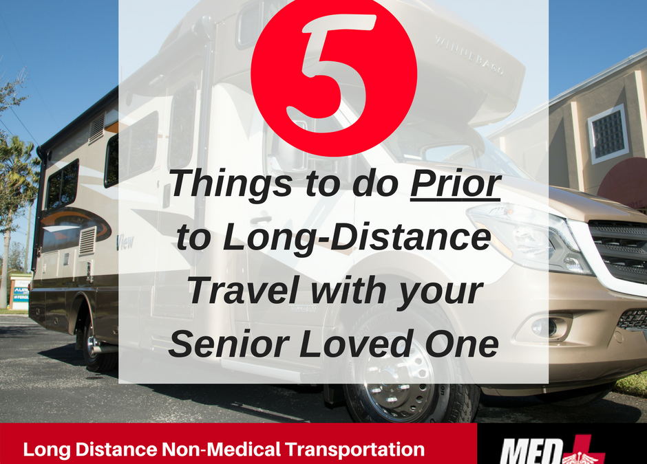 5 Things to do Prior to Long-Distance Travel with Senior Loved One